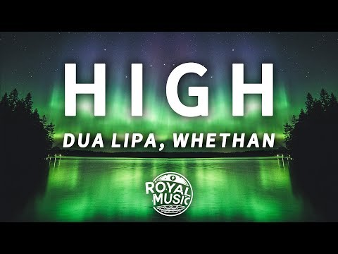Whethan, Dua Lipa - High (Fifty Shades Freed) (Lyrics) (видео)