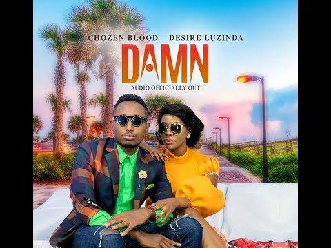 DESIRE LUZINDA & CHOSEN BLOOD  Damn  New Ugandan Music 2017 HD