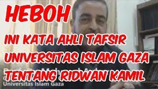 Video HEBOH !!! INI KATA AHLI TAFSIR UNIVERSITAS ISLAM GAZA TENTANG RIDWAN KAMIL MP3, 3GP, MP4, WEBM, AVI, FLV Juni 2018