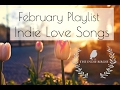 Indie Love Songs (February 2017 Playlist)
