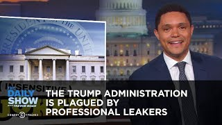 Video The Trump Administration Is Plagued by Professional Leakers | The Daily Show MP3, 3GP, MP4, WEBM, AVI, FLV Juli 2018