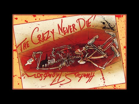 Hunter S. Thompson: The Crazy Never Die (1988)