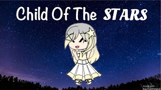 Video Child of The Stars | GLMM MP3, 3GP, MP4, WEBM, AVI, FLV Desember 2018