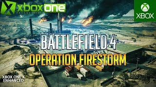 BF4 Operation Firestorm | Second Assault | Xbox One X Enhanced Gameplay in UHD - Battlefield 4