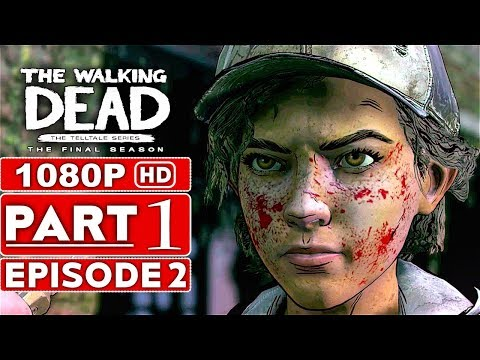 THE WALKING DEAD Game Season 4 EPISODE 2 Gameplay Walkthrough Part 1 - No Commentary (видео)