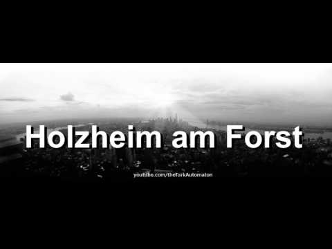 How to pronounce Holzheim am Forst in German