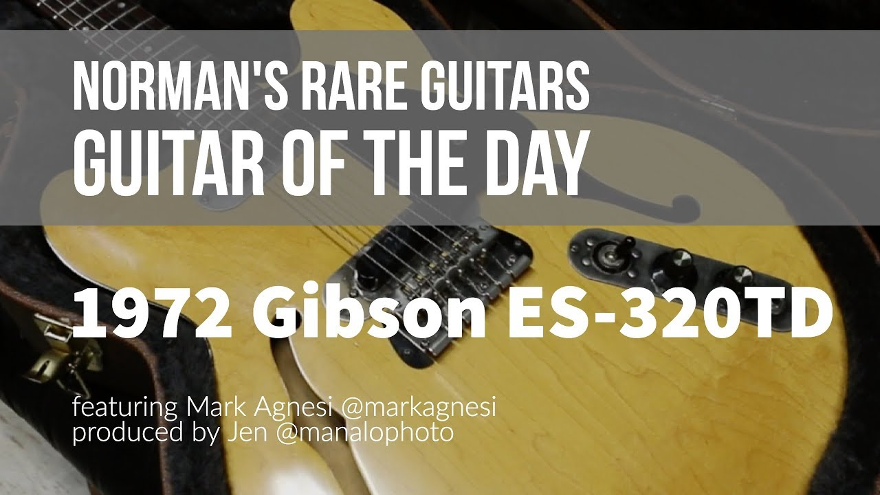 Norman's Rare Guitars – Guitar of the Day: 1972 Gibson ES-320TD