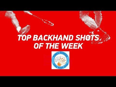 Top Backhand Shots of the Week   YONEX-SUNRISE HONG KONG OPEN 2018   BWF 2018