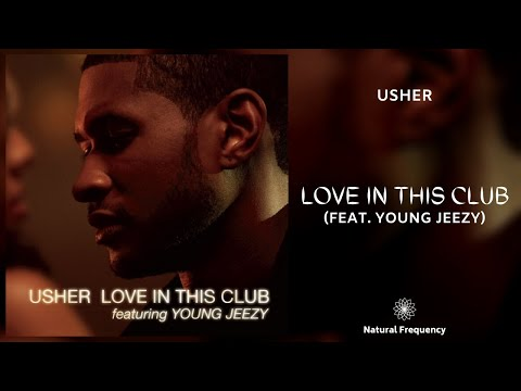 Usher - Love in This Club ft. Young Jeezy (432Hz)