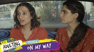 Video Dice Media | Adulting | Web Series | S01E04 - On My Way MP3, 3GP, MP4, WEBM, AVI, FLV Mei 2018