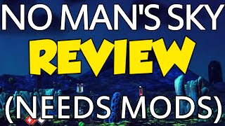 No Man's Sky Review - Great Game, But Needs More! (Crazy Modding Scene?) by Verlisify