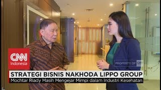 Video Strategi Bisnis Nakhoda Lippo Group - Bincang-bincang bersama Mochtar Riady MP3, 3GP, MP4, WEBM, AVI, FLV Oktober 2018