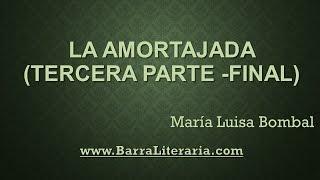 La amortajada (Parte 3/3) - María Luisa Bombal