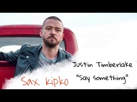 Justin Timberlake - Say Something (sax Cover)