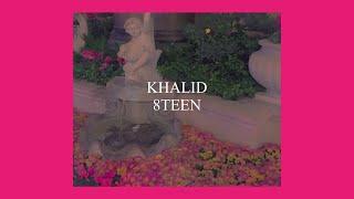 Video 8TEEN // KHALID (LYRICS) MP3, 3GP, MP4, WEBM, AVI, FLV Januari 2018