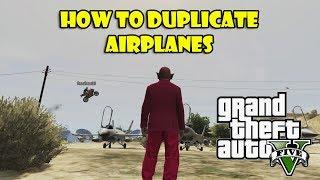 "GTA 5 Online - How To Duplicate Airplanes ""Glitch"" (GTA V)"