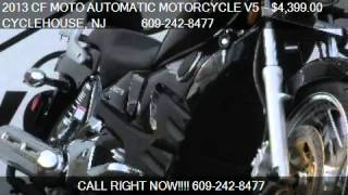 1. 2013 CF MOTO AUTOMATIC MOTORCYCLE V5   - for sale in Forked