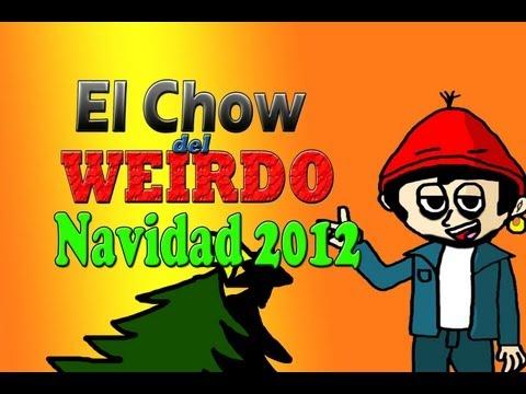 EL Chow del Weirdo - Navidad 2012