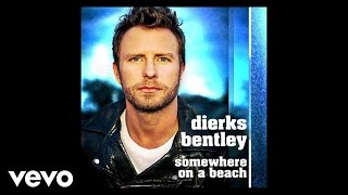 Thumbnail for Dierks Bentley — Somewhere On A Beach