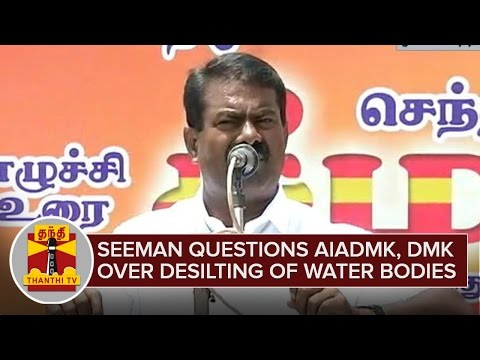 Seeman-questions-AIADMK-and-DMK-over-Desilting-of-Rivers-and-Dams--Thanthi-TV