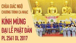 Chương trình ca nhạc kính mừng Phật Đản PL 2561- Chùa Giác Ngộ 03-05-2017