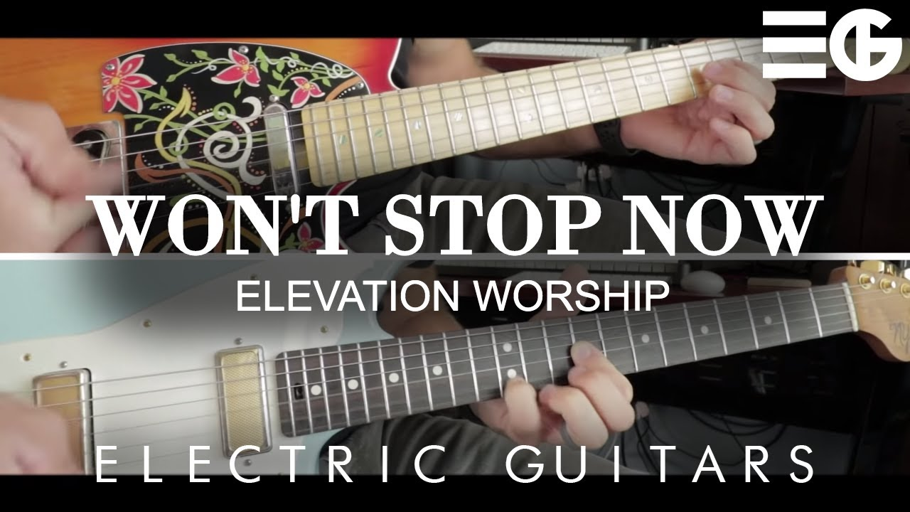 Won't Stop Now – Elevation Worship || Electric Guitar