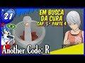 Ashley Ao Resgate Another Code: R 21 anothercodegt pt b