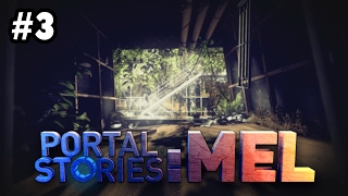 Portal Stories: Mel [3] - Only Bad Things Can Happen Now