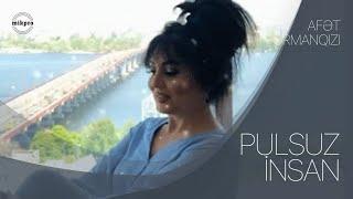 Afet FermanQizi - Pulsuz Insan 2019 (Kervesiz Manis)
