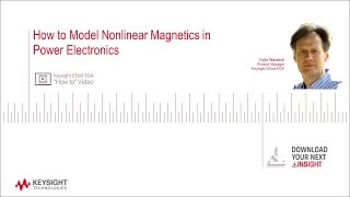 How to Model Nonlinear Magnetics in Power Electronics