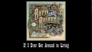 Video John Mayer - If I Ever Get Around to Living (#7 Born and Raised) MP3, 3GP, MP4, WEBM, AVI, FLV Oktober 2018