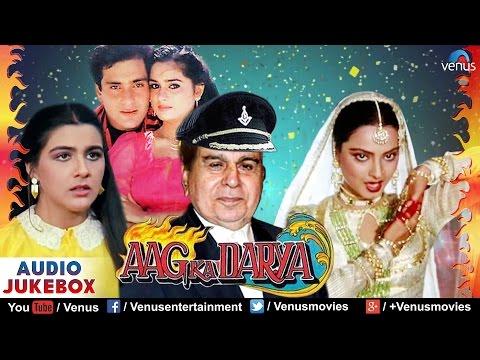 Aag Ka Darya - Bollywood Full Songs   Dilip Kumar, Rekha, Rajeev Kapoor   Audio Jukebox