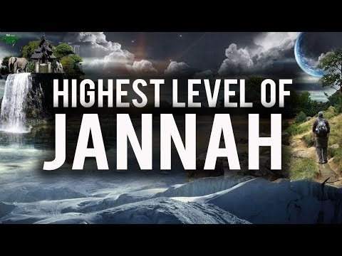 DO YOU WANT THE HIGHEST LEVEL OF JANNAH?