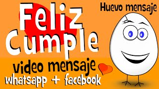 Feliz Cumple - +iupiiii - Videos Para Cumpleaños En Whatsapp Facebook - Huevo Mensaje