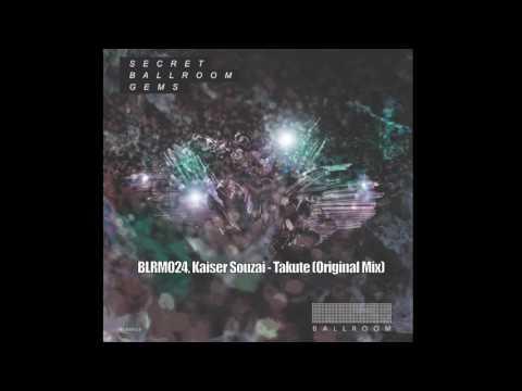 BLRM024, Kaiser Souzai - Takute (Original Mix)