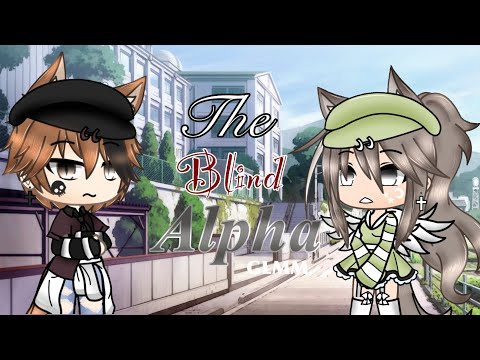 The Blind Alpha //Gacha Life [GLMM] (READ DESC) |Part 1|