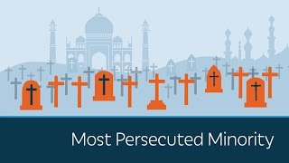 Video The World's Most Persecuted Minority: Christians MP3, 3GP, MP4, WEBM, AVI, FLV April 2019