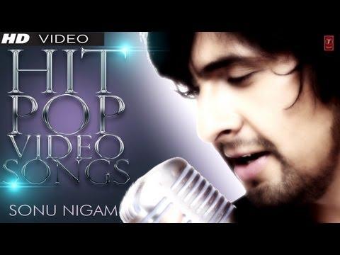 Sonu Nigam Hit Pop Album Songs – Video Jukebox