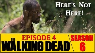The Walking Dead Season 6 Episode 4 Review Here's Not Here (Spoilers) Ep.604