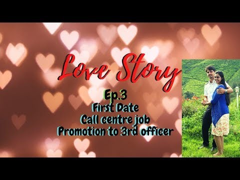 Love Story Ep.3 |Call centre job| Promotion to 3rd officer|First Date|Mrs Merchant Navy