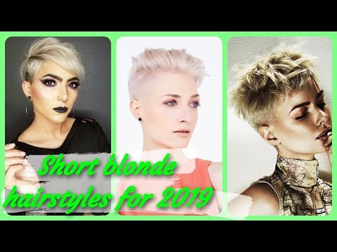 Short haircuts - Best ideas  for short blonde hairstyles for 2019
