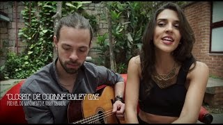 """""""Closer"""", de Corinne Bailey Rae, por Rachell Luz e Vinny da Silva"""