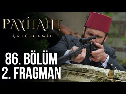 Payitaht Abdülhamid 86. Bölüm 2. Fragmanı