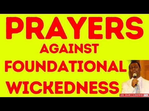 Prayers Against Foundational Wickedness Part 2 - dr dk olukoya
