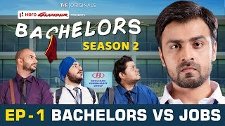 Video TVF Bachelors | S02E01 - Bachelors vs Jobs MP3, 3GP, MP4, WEBM, AVI, FLV Januari 2018