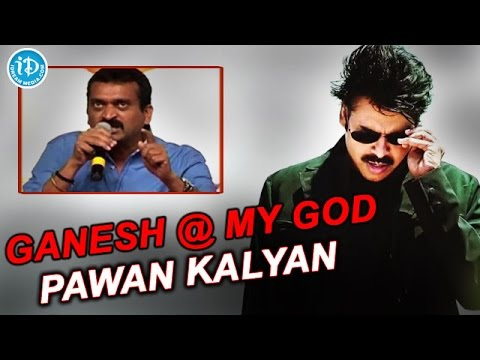 Pawan Kalyan Gave Life To Me  Pawan is My GOD  Bandla Ganesh