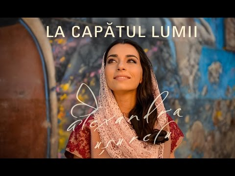 Alexandra Usurelu – La capatul lumii (videoclip oficial)