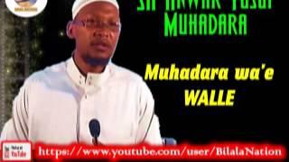 Sh Anwar  Yusuf Muhadara Wa'e Walle