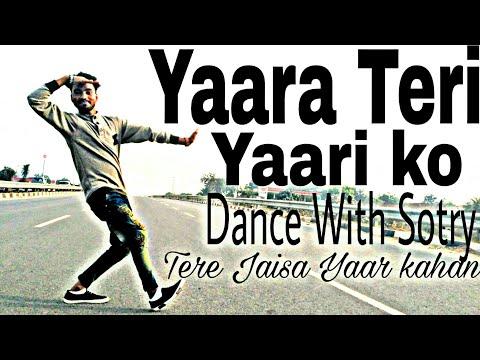 Tere jaisa Yaar kahan | Cover | Lyrical feel Dance || Yaara teri yaari ko || by Amit Kumar..