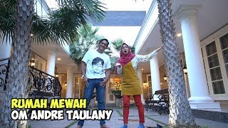 Video LIAT RUMAH MEWAH OM ANDRE TAULANY, ISTANA NYATA - RICIS KEPO MP3, 3GP, MP4, WEBM, AVI, FLV April 2019